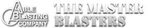 Able Blasting Company - The Master Blasters